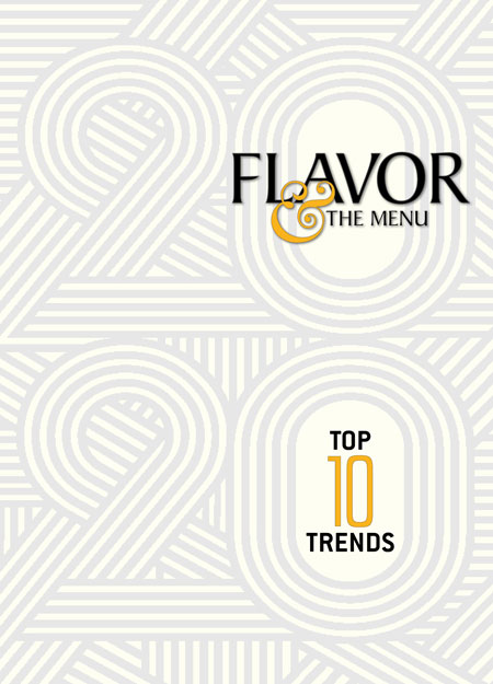 From the January-February 2020 Top 10 Trends issue of Flavor & The Menu magazine